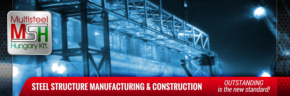 Steel Structure Manufacturing and Construction